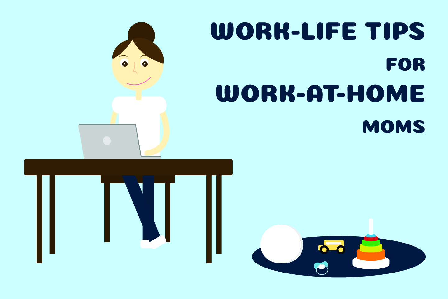 Work-life tips for work-at-home moms
