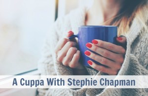 a cuppa with stephie chapman