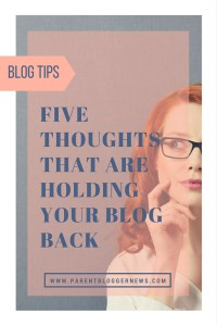 5 Thoughts that are holding back your blog