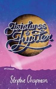 Jetplanes to Jupiter by Stephie Chapman