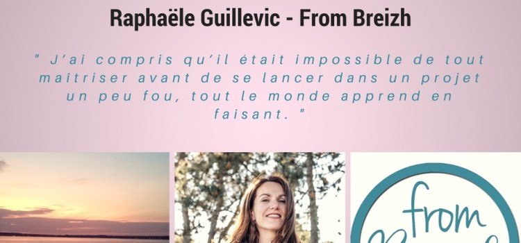 Interview de Raphaële, créatrice de From Breizh