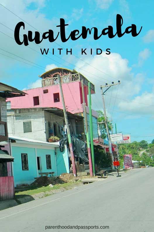 Parenthood and Passports - Guatemala
