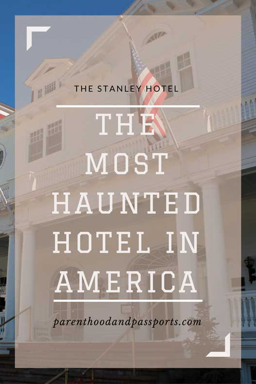 Parenthood and Passports - Most Haunted Hotel in America