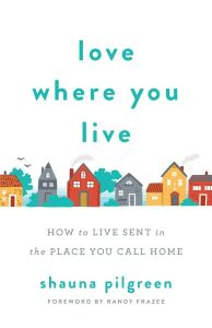 Loving Where You Live - Parenting Like Hannah