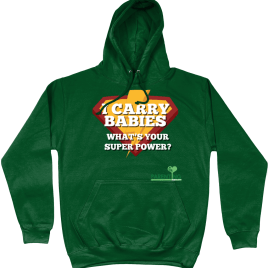 I Carry Babies – What's Your Superpower? – Hoodie