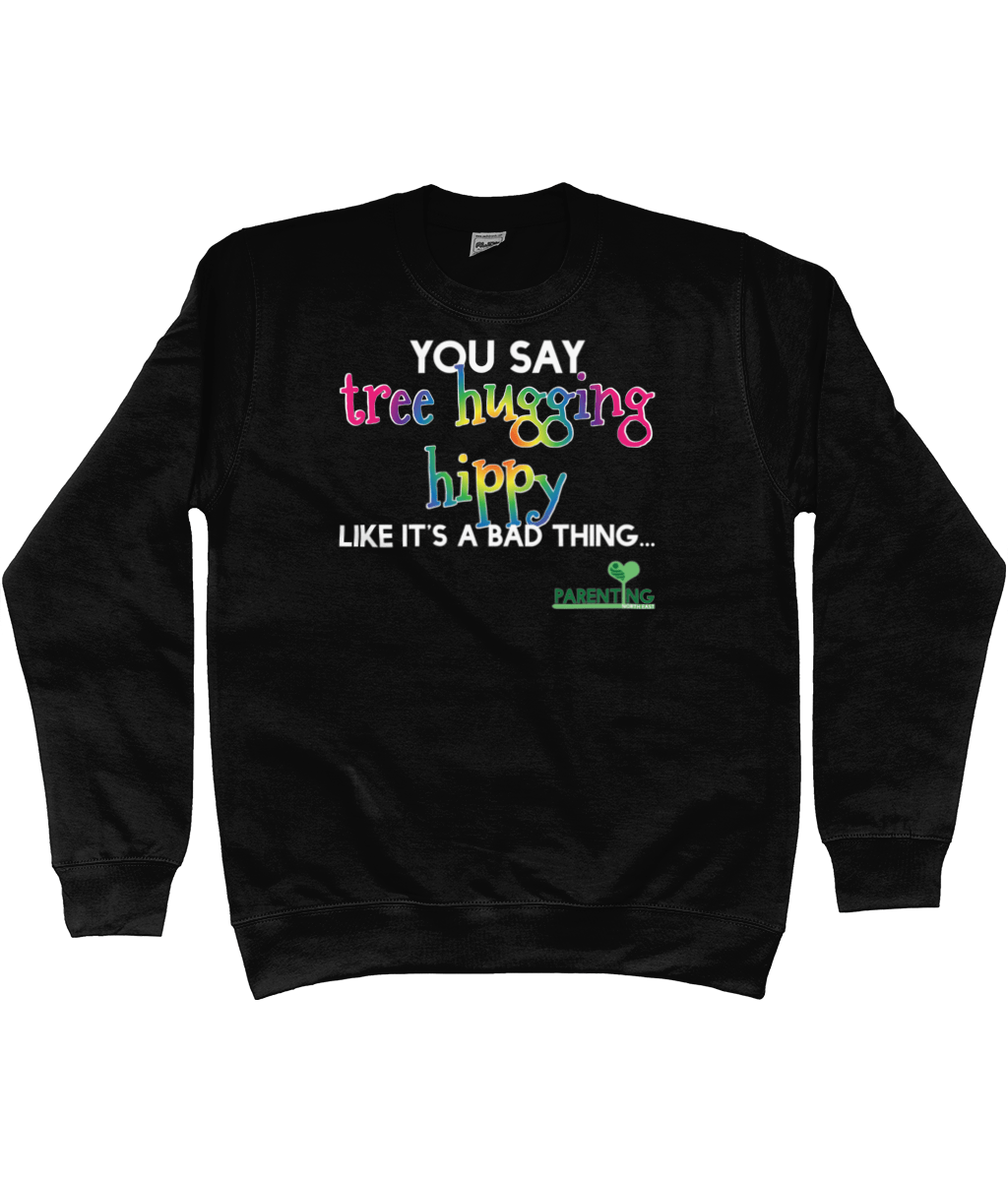 Tree Hugging Hippy – Sweatshirt
