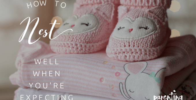 How to Nest Well When You're Expecting