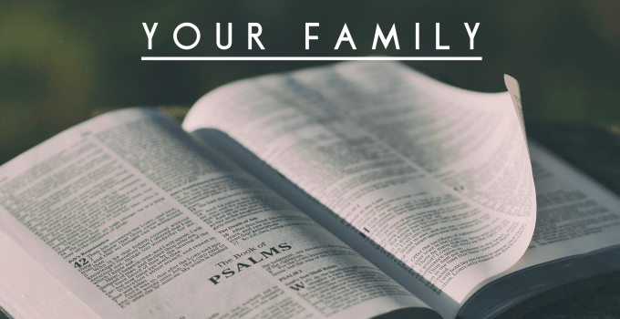 Choosing a Bible Translation for Your Family