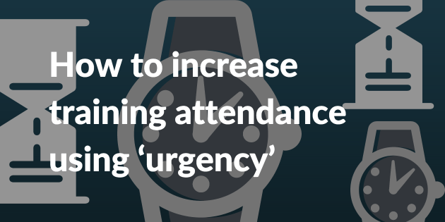 How to increase training attendance using 'urgency'