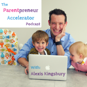 The Parentpreneur Accelerator Podcast