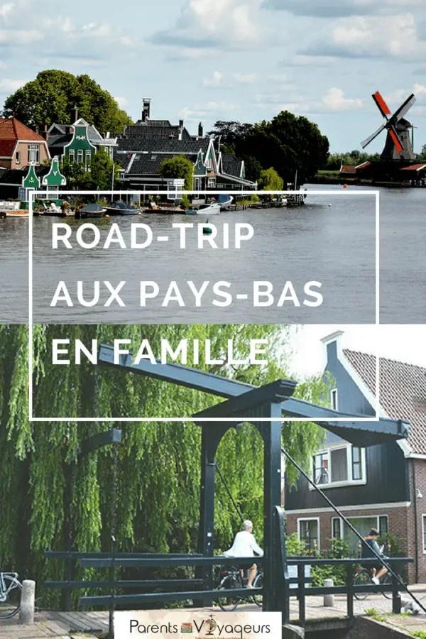ROAD-TRIP AUX PAYS-BAS EN FAMILLE