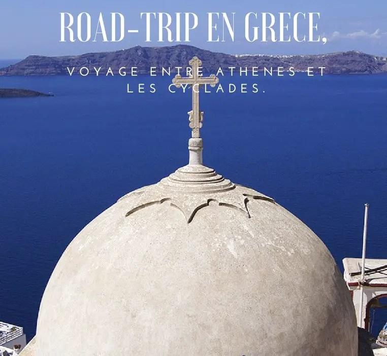 Road-trip en Grèce, notre voyage entre Athènes et les Cyclades