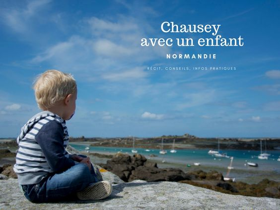 Chausey avec un enfant blog voyage en famille