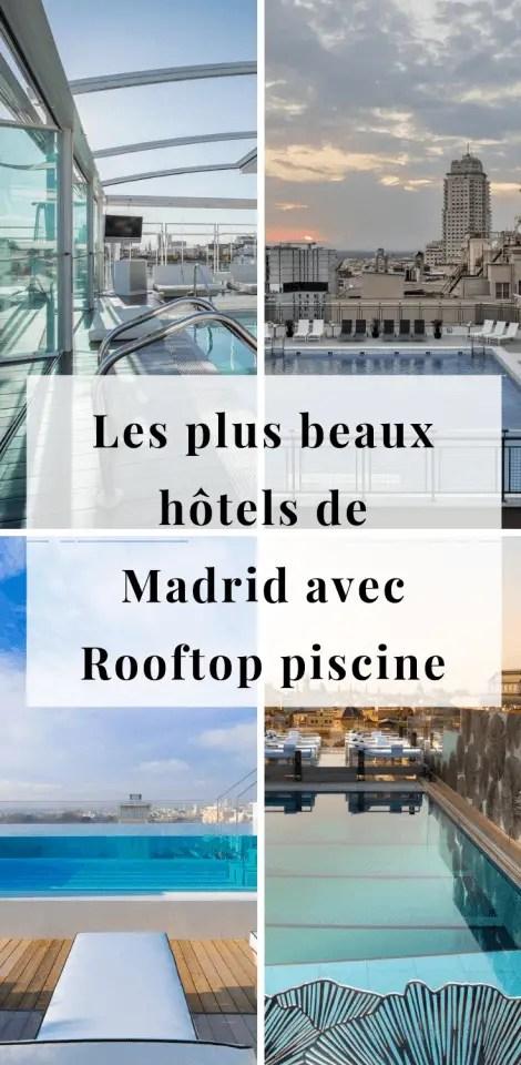 Les plus beaux hôtels de Madrid avec Rooftop piscine