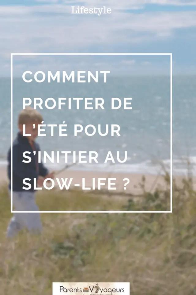 Comment profiter de l'été pour s'initier au Slow-life ?