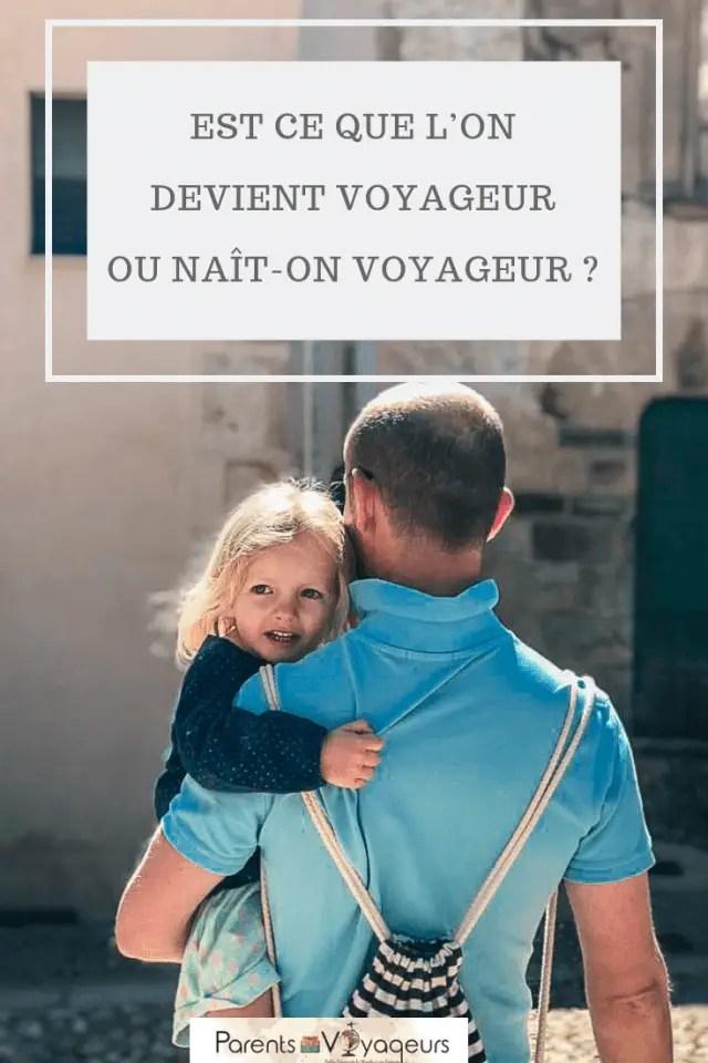 Est ce que l'on devient voyageur ou naît-on voyageur ?