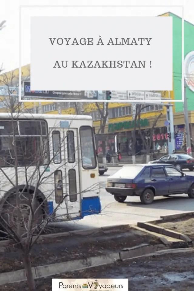 VOYAGE À ALMATY   AU KAZAKHSTAN !