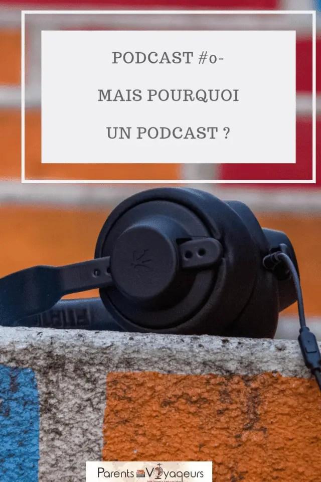 Podcast #0- Mais pourquoi un podcast sur le voyage en famille?