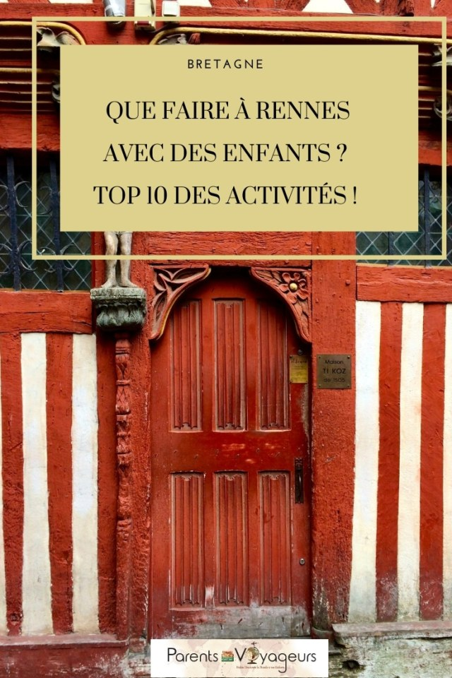 Que faire à Rennes avec des enfants ? Top 10 des activités !