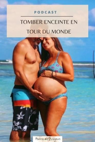 tomber enceinte en voyage podcast