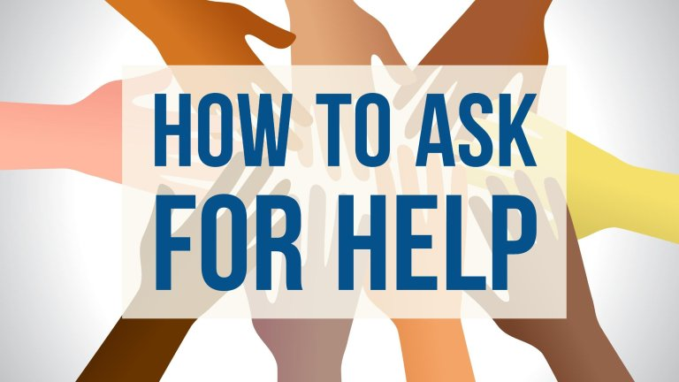 How to ask for help