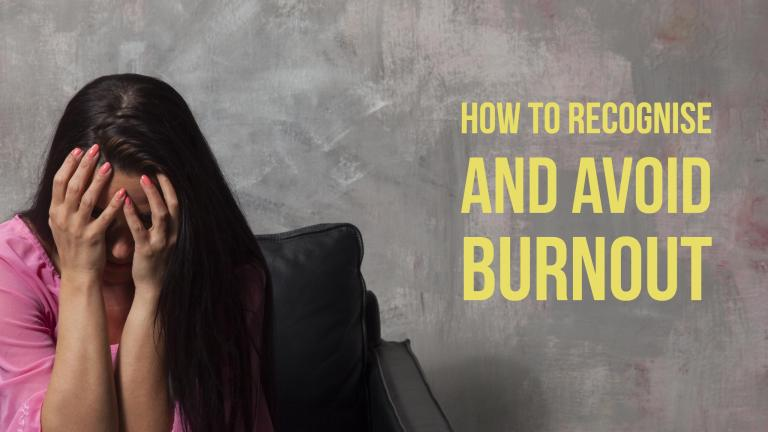 How to recognise and avoid burnout