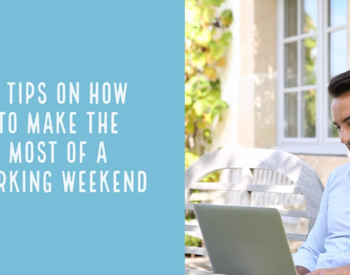 3 Tips on how to make the most of a working weekend