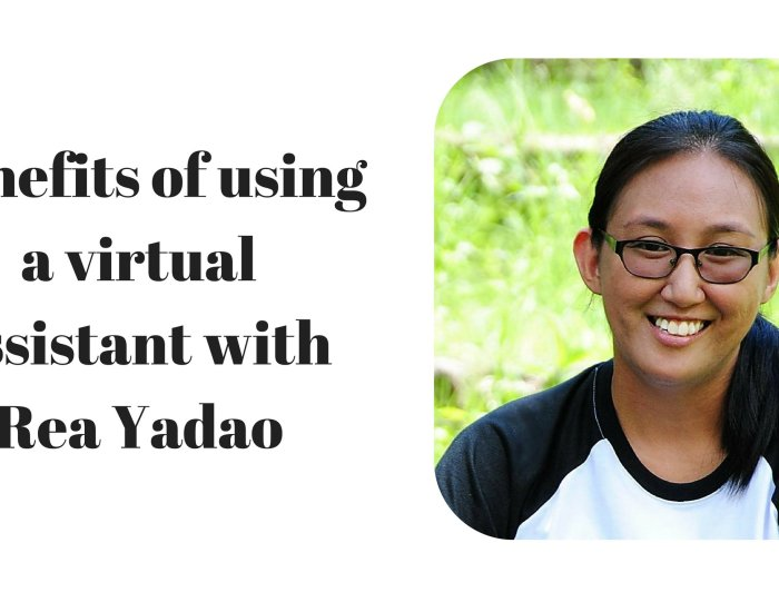 Benefits of using a virtual assistant with Rea Yadao