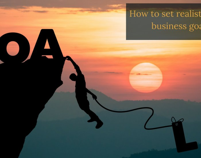 How to set realistic goals business goals
