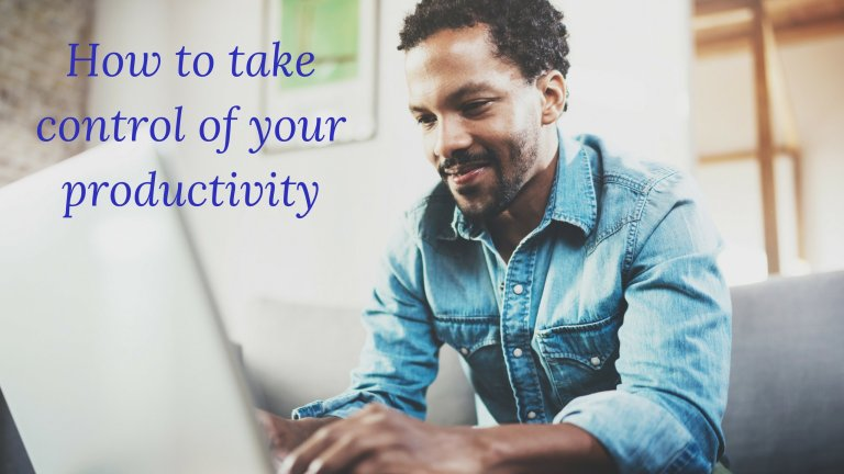 How to take control of your productivity