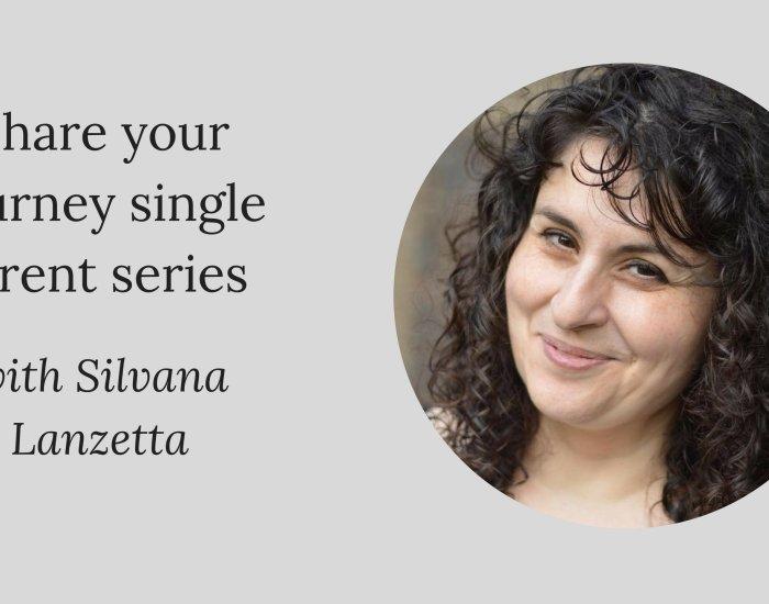 Share your journey single parent series W/Silvana Lanzetta