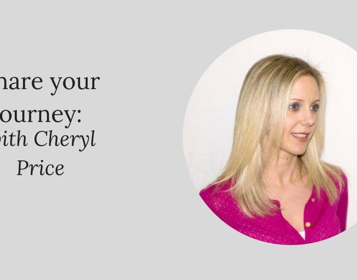 Share your journey: Cheryl Price