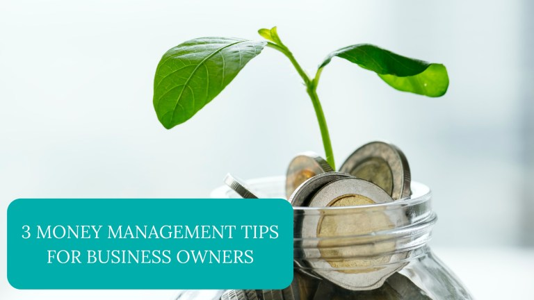 3 Money Management Tips For Business Owners