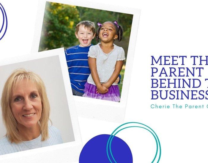 Cherie The Parent Coach – Parent behind the business