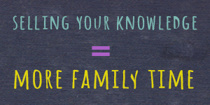 Can you use your knowledge to make a living around family?