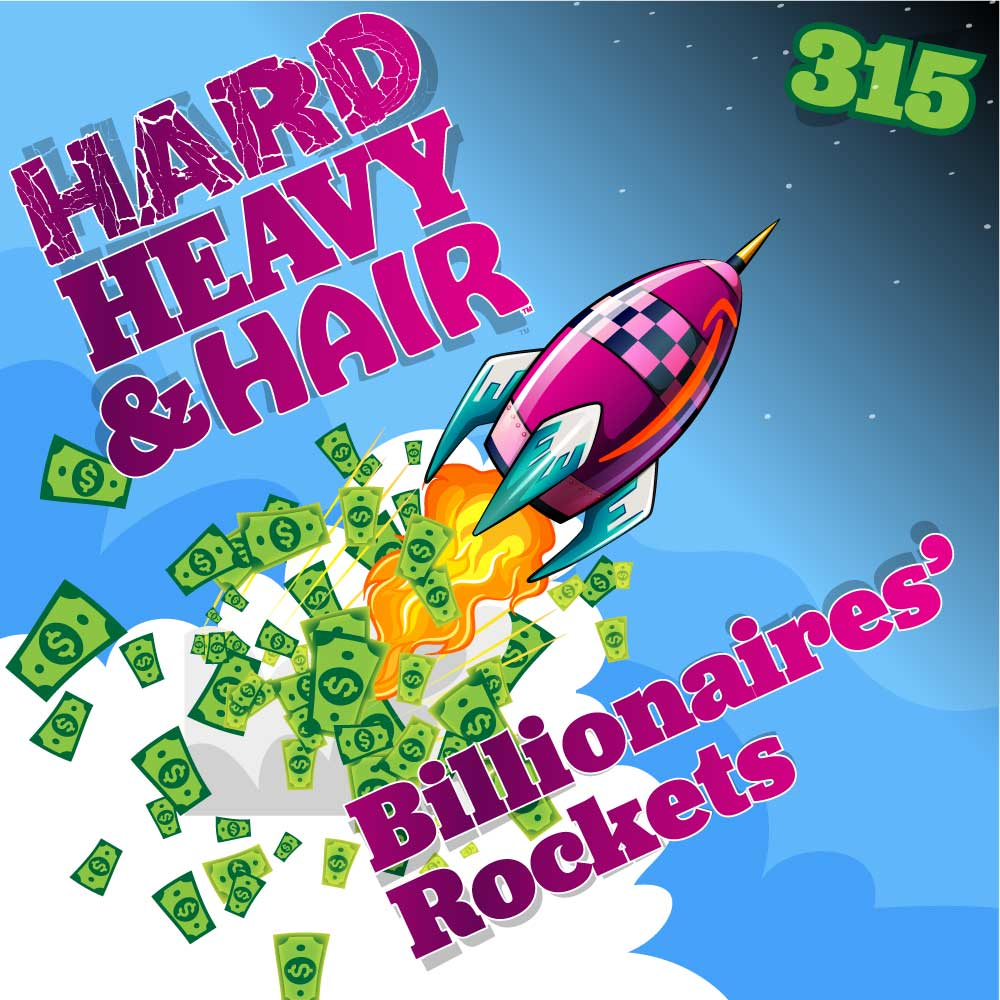 On-Air 315 – Billionaires' Rockets