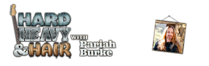 The Hard, Heavy & Hair Show with Pariah Burke