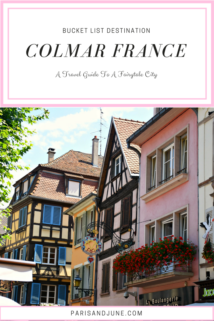A Bucket List Travel Guide to Fairytale Colmar France