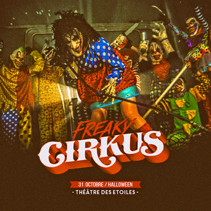 FREAKY CIRKUS - Halloween Party (Entrée Gratuite)
