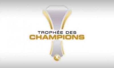 Le Trophée des Champions 2019 officiellement reporté au 3 août