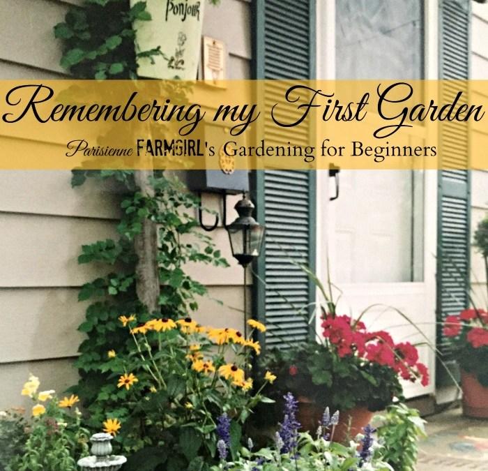 Remembering My First Garden - Gardening for Beginners