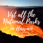 Visit all the National Park Service Sites in Hawaii