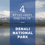 4 Myths About Camping in Denali National Park