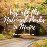 Visit all the National Park Service Sites in Maine