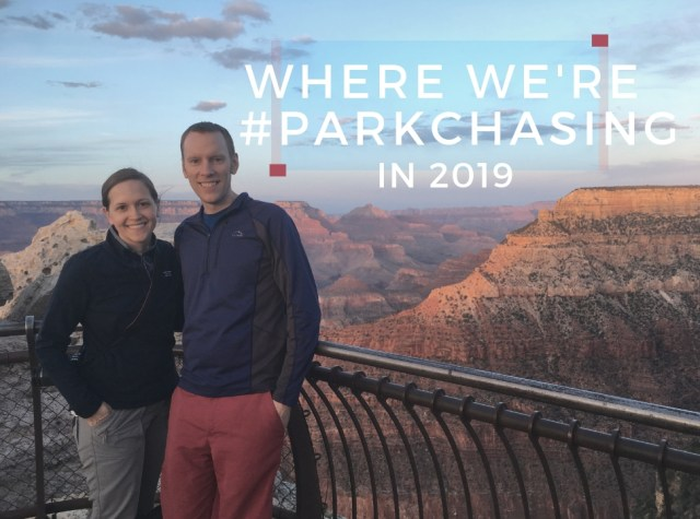 Park Chasers - Where we are Park Chasing in 2019