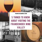 5 Things to Know About Visiting ​The Franschhoek Wine Valley
