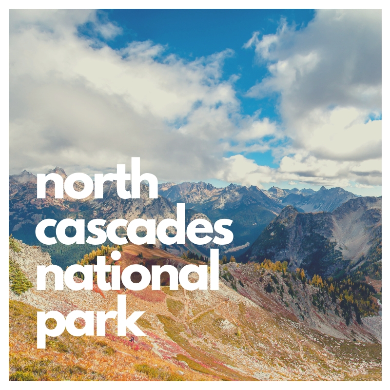 north cascades national park, one of the least visited national parks