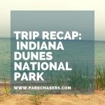 Trip Recap – Indiana Dunes National Park