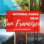 National Parks Near San Francisco
