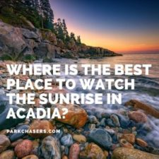 Where is the best place to watch the sunrise in Acadia National Park?